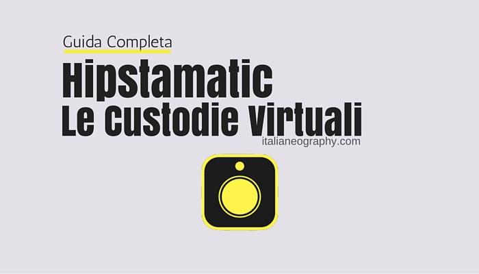 guida hipstamatic custodie virtuali