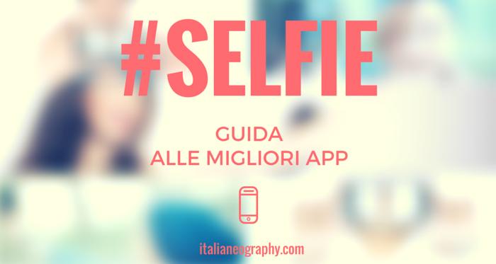 guida alle migliori app selfie