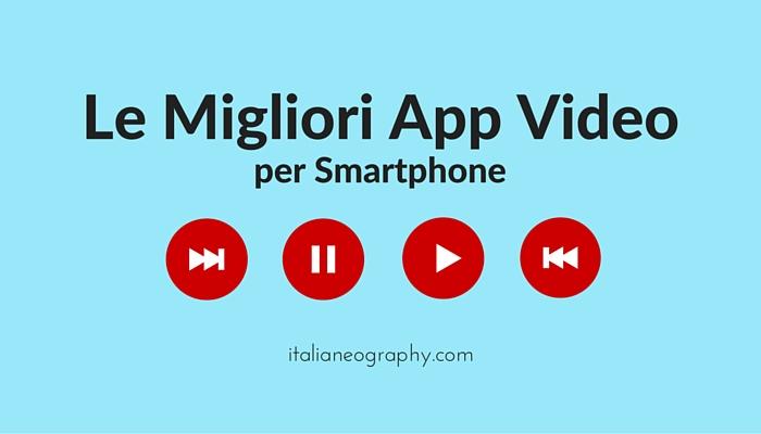 Le Migliori App Video per smartphone