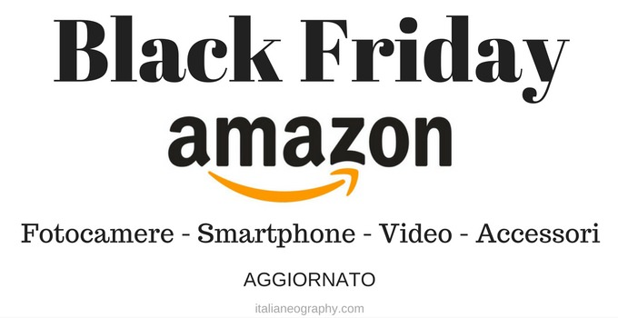 Black Friday Amazon Italia 2016. Sconti Fotografia Video (Aggiornato)
