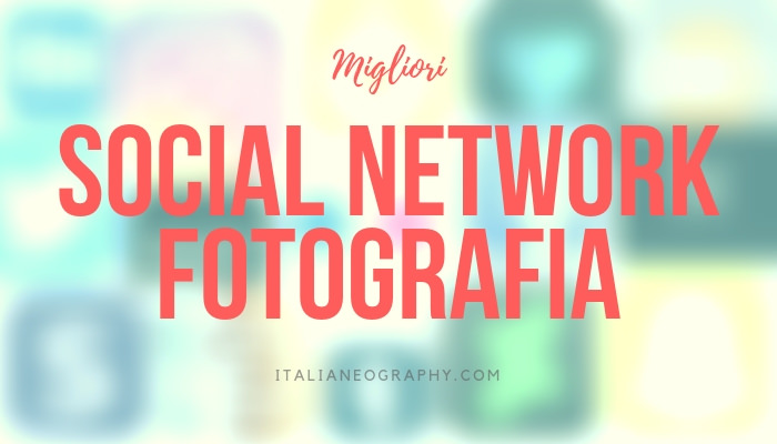 Migliori social network fotografia
