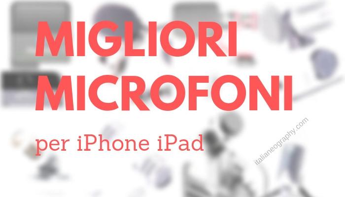 Migliori microfoni iPhone iPad