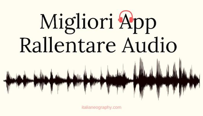 migliori app rallentare audio iPhone